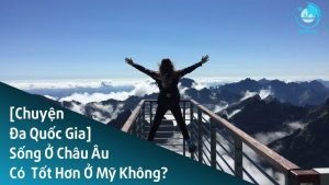 song-o-chau-au-co-tot-hon-o-my-khong