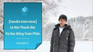 sandla-interview-lam-the-nao-dat-duoc-hoc-bong-toan-phan-my-hoc-bong-toan-phan-uwc-va-macalester-sandla-tv