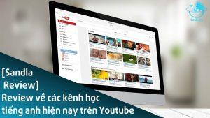 review-ve-cac-kenh-hoc-tieng-anh-hien-nay-tren-youtube-sandla-tv