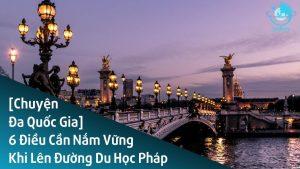 6-dieu-can-nam-vung-khi-len-duong-du-hoc-phap