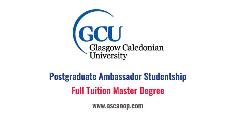 hoc-bong-postgraduate-ambassador-studentship-tai-dai-hoc-glasgow-caledonian-anh