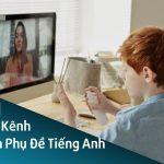 tong-hop-kenh-xem-phim-phu-de-tieng-anh-2