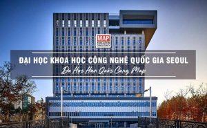 hoc-bong-toan-phan-va-ban-phan-hoc-phi-bac-sau-dai-hoc-tai-dai-hoc-khoa-hoc-va-cong-nghe-quoc-gia-seoul-seoultech-2021